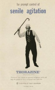 Thorazine was developed to keep psychotic patients quiet