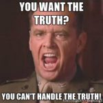 You Can't Handle Truth